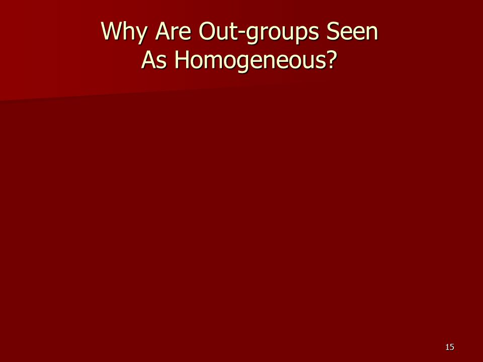 Why Are Out-groups Seen As Homogeneous