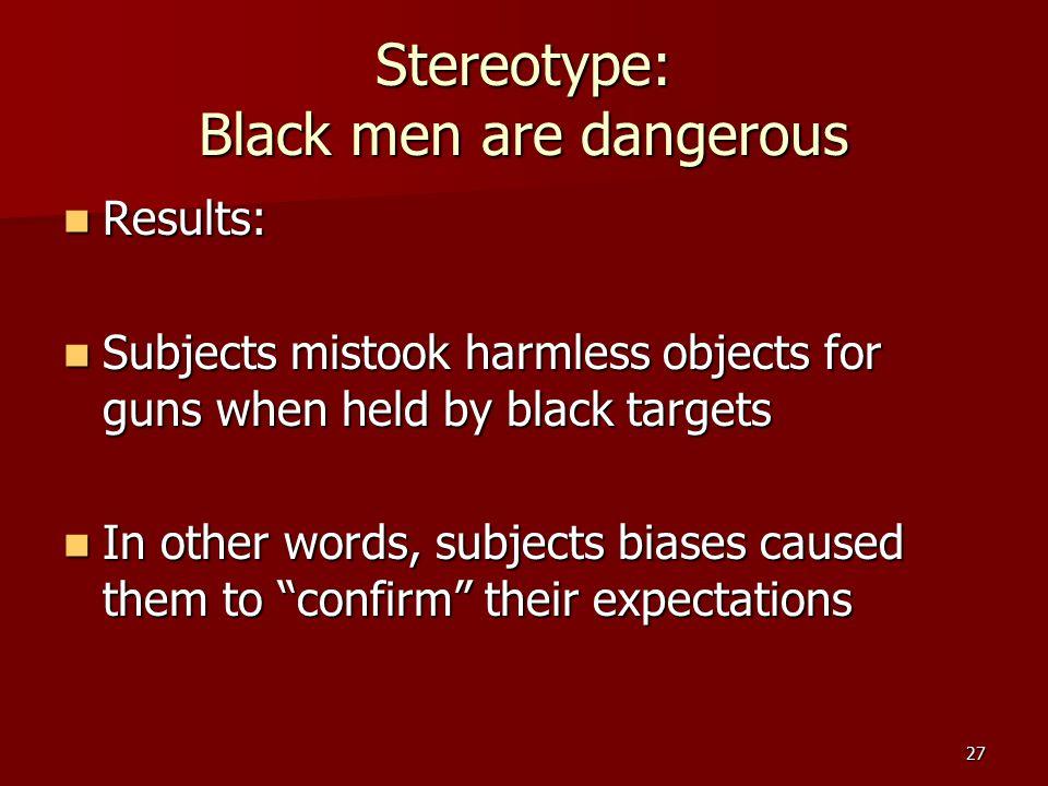 Stereotype: Black men are dangerous