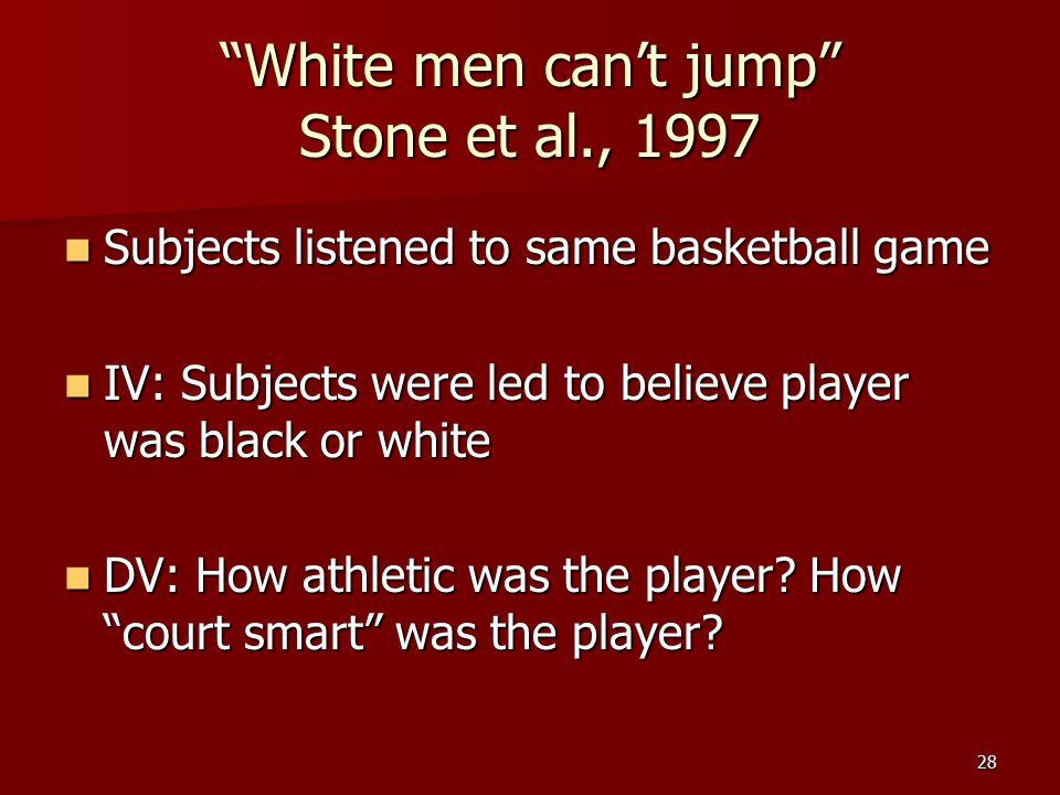 White men can't jump Stone et al., 1997