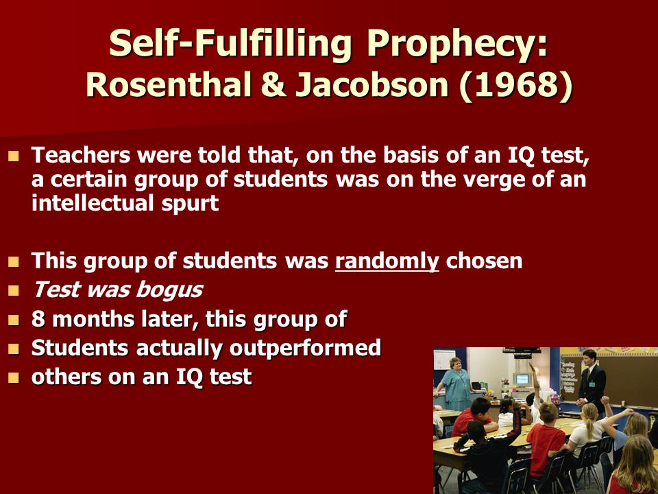 Self-Fulfilling Prophecy: Rosenthal & Jacobson (1968)