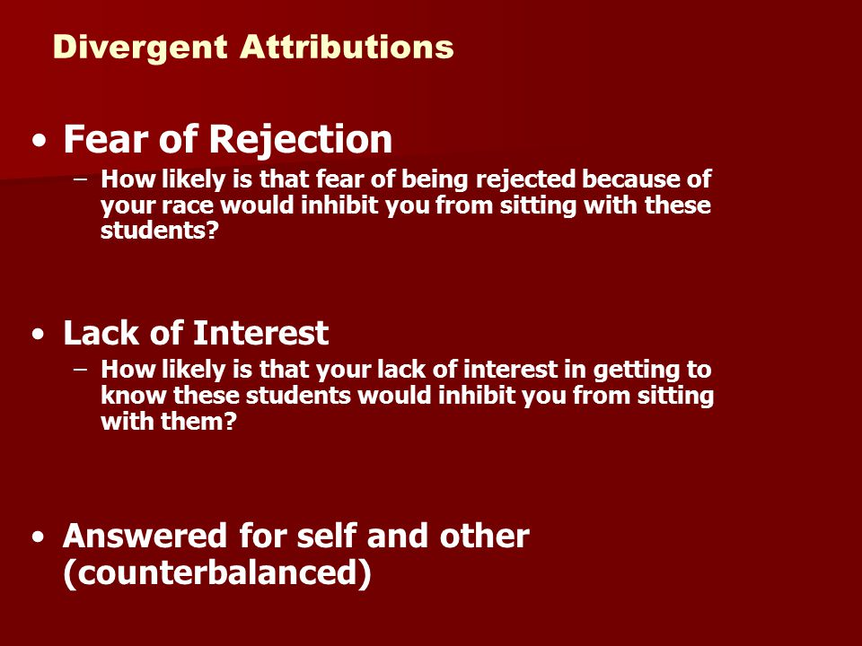Fear of Rejection Divergent Attributions Lack of Interest