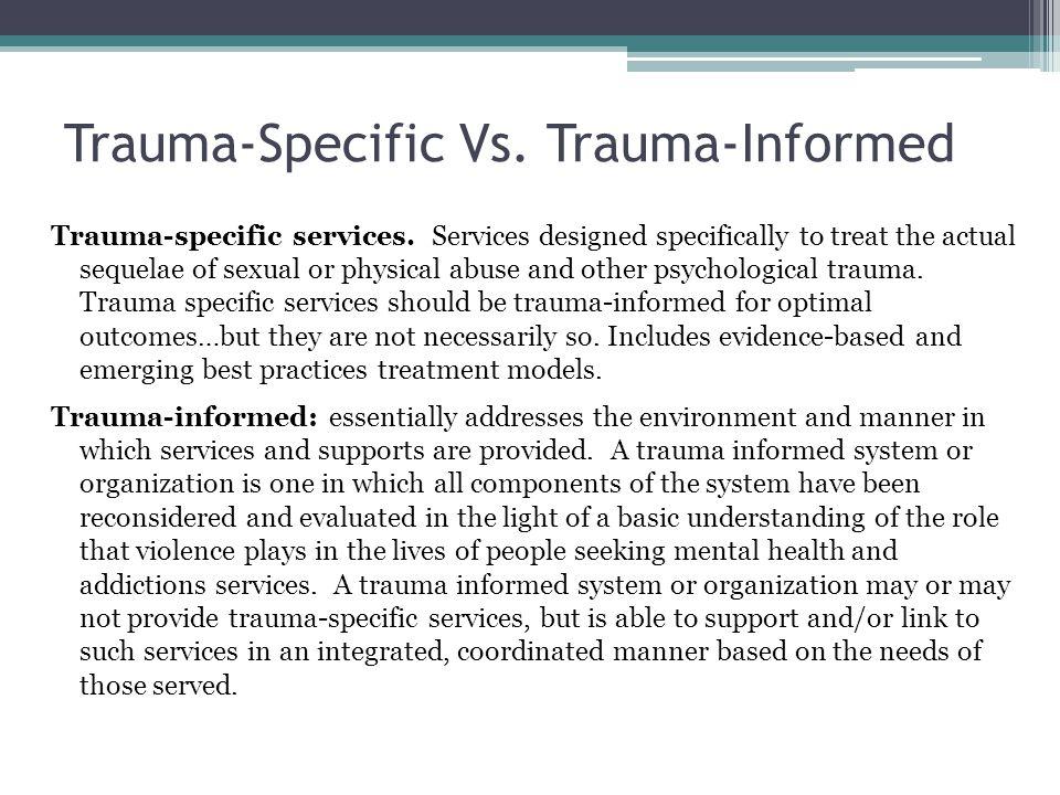 Trauma-Specific Vs. Trauma-Informed