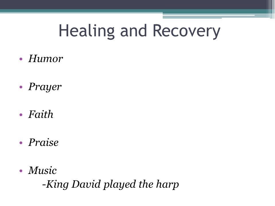 Healing and Recovery Humor Prayer Faith Praise Music