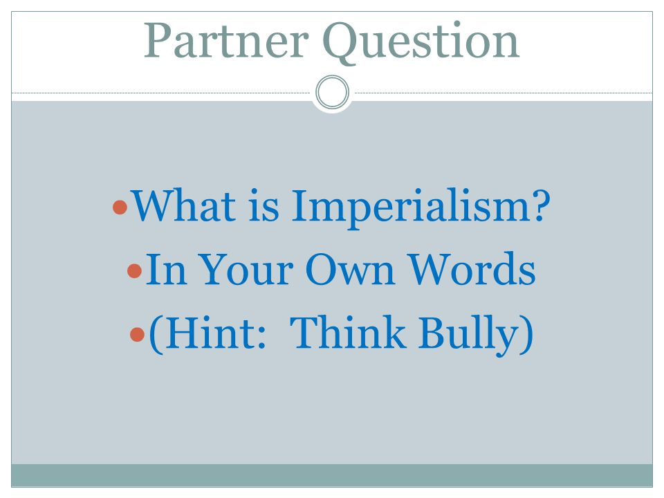 Partner Question What is Imperialism In Your Own Words