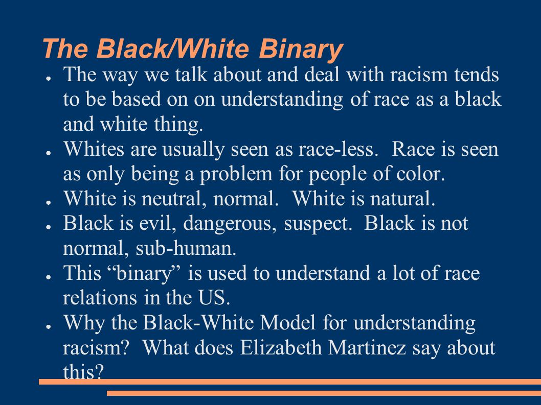 The Black/White Binary