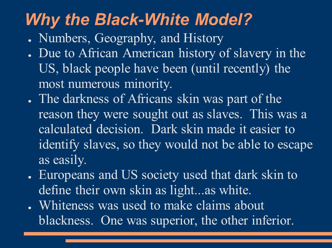 Why the Black-White Model