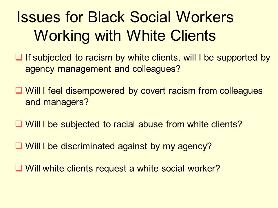 Issues for Black Social Workers Working with White Clients