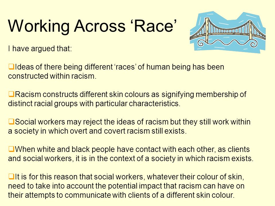 Working Across 'Race' I have argued that:
