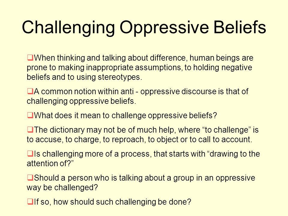 Challenging Oppressive Beliefs