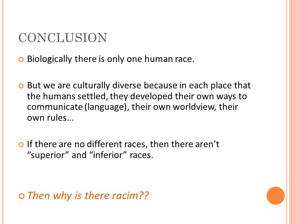 CONCLUSION Then why is there racim