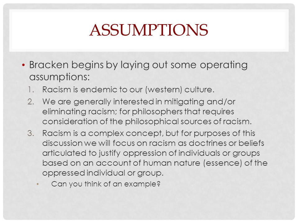 Assumptions Bracken begins by laying out some operating assumptions: