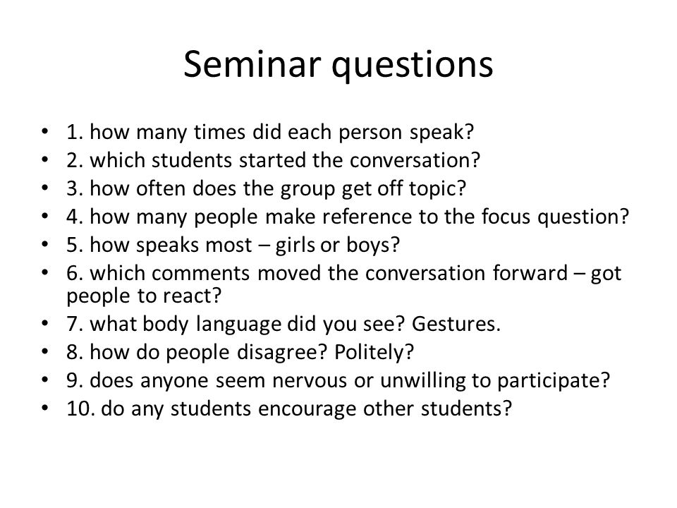 Seminar questions 1. how many times did each person speak