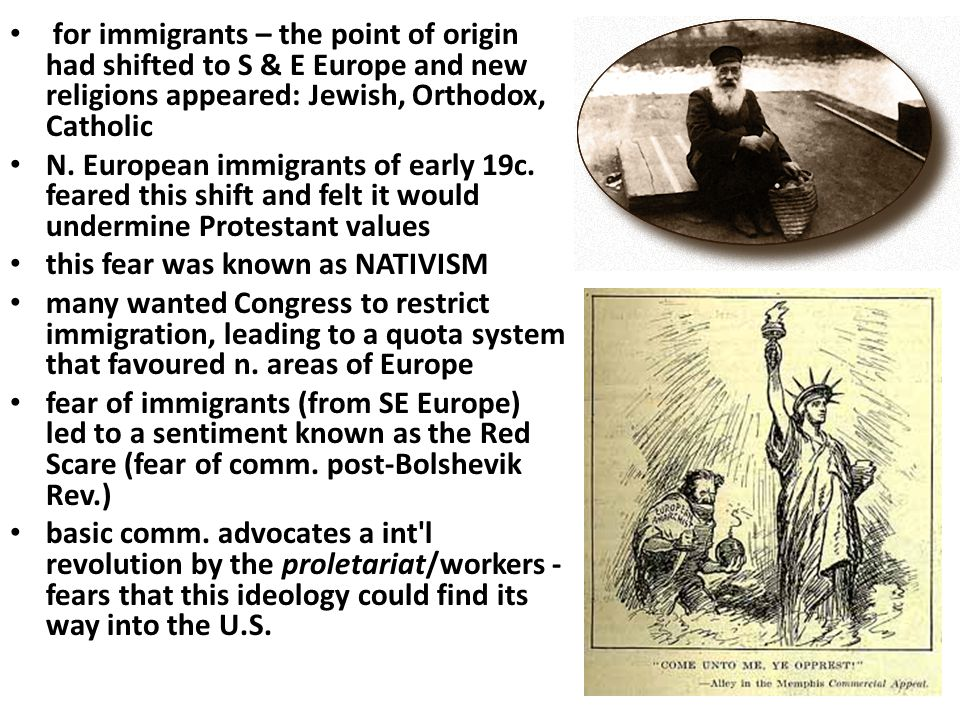 for immigrants – the point of origin had shifted to S & E Europe and new religions appeared: Jewish, Orthodox, Catholic