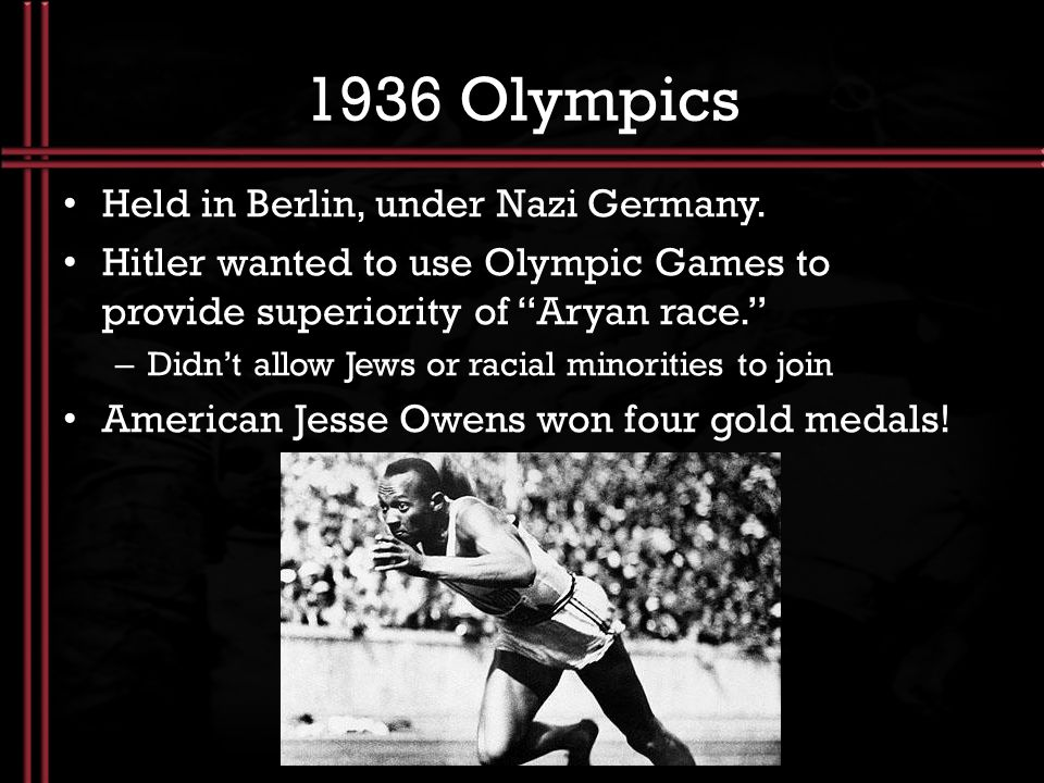 1936 Olympics Held in Berlin, under Nazi Germany.