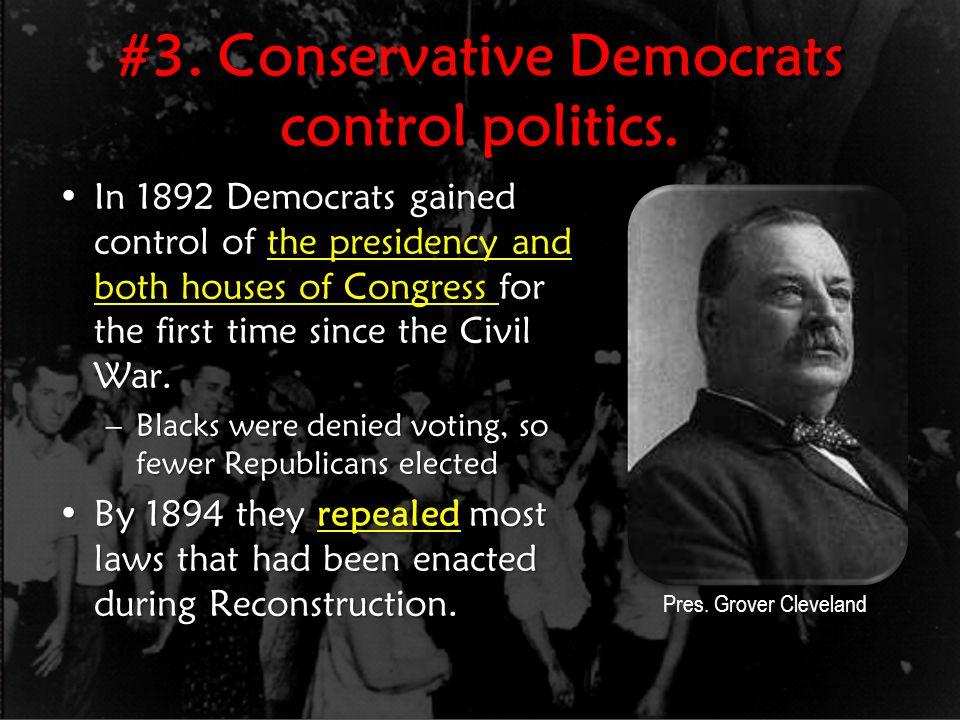 #3. Conservative Democrats control politics.
