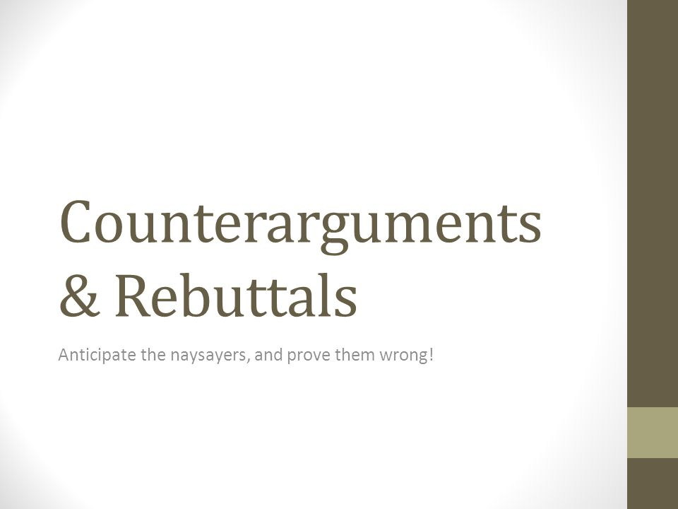 Counterarguments & Rebuttals