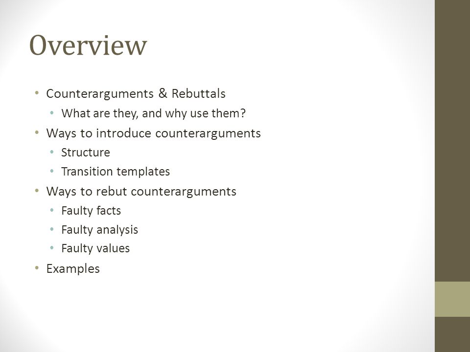 Overview Counterarguments & Rebuttals
