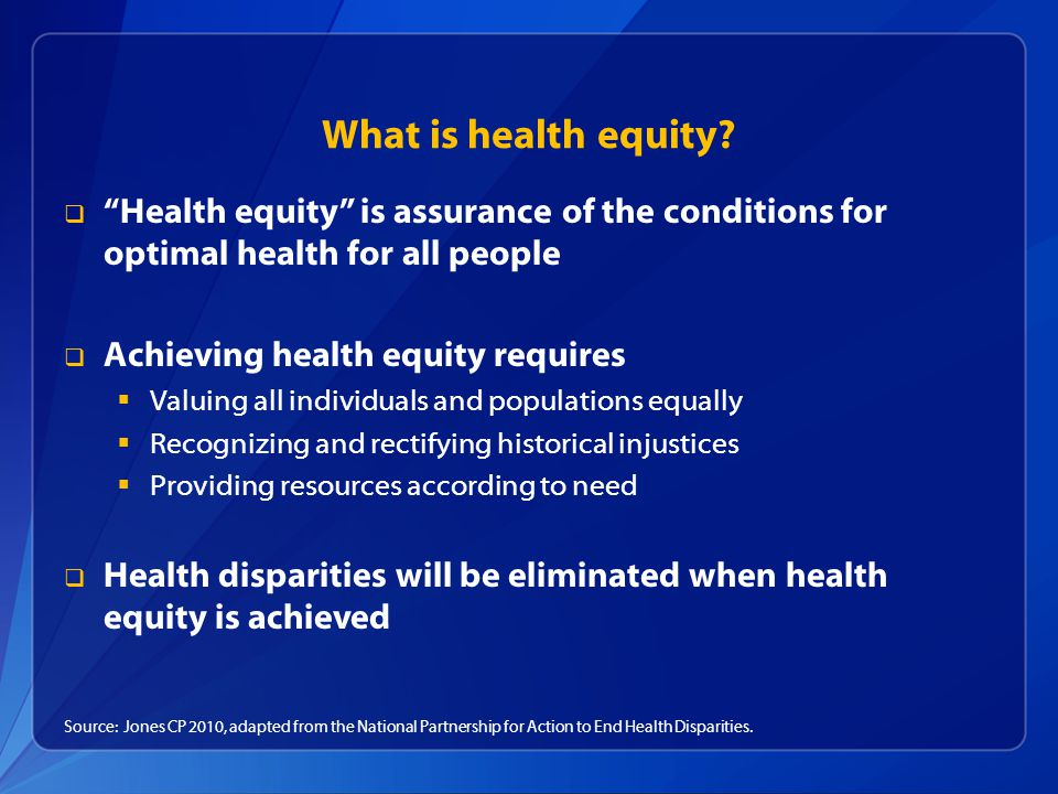 What is health equity Health equity is assurance of the conditions for optimal health for all people.
