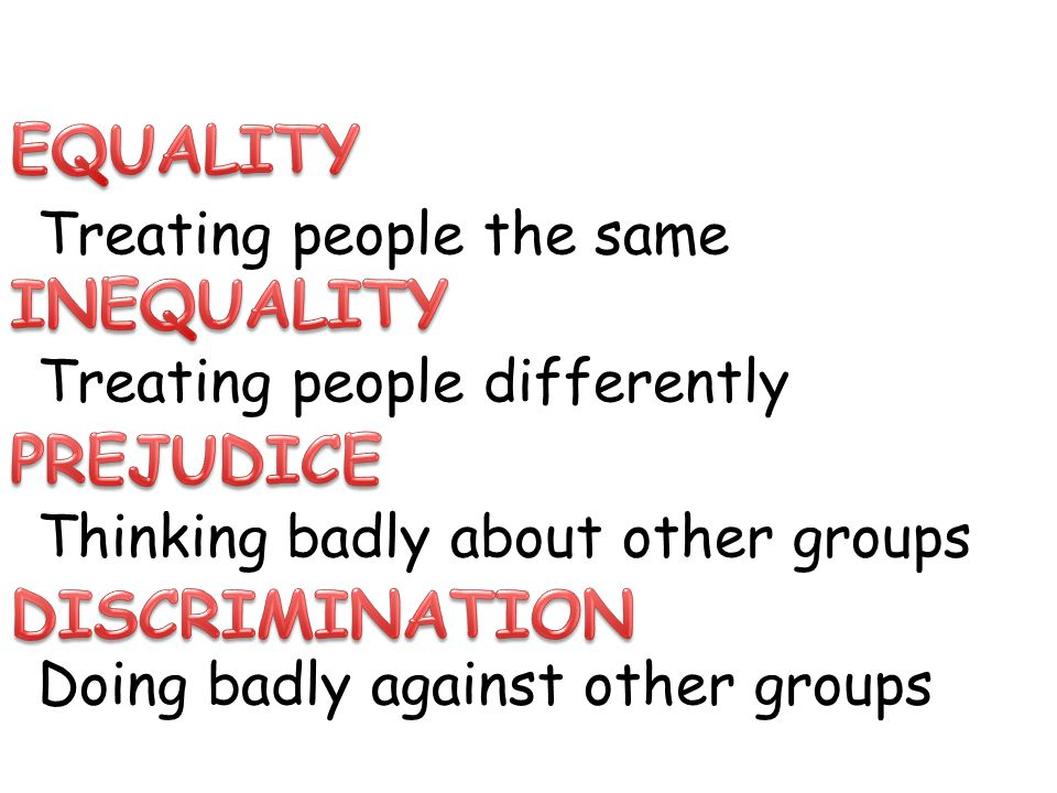 EQUALITY INEQUALITY PREJUDICE DISCRIMINATION