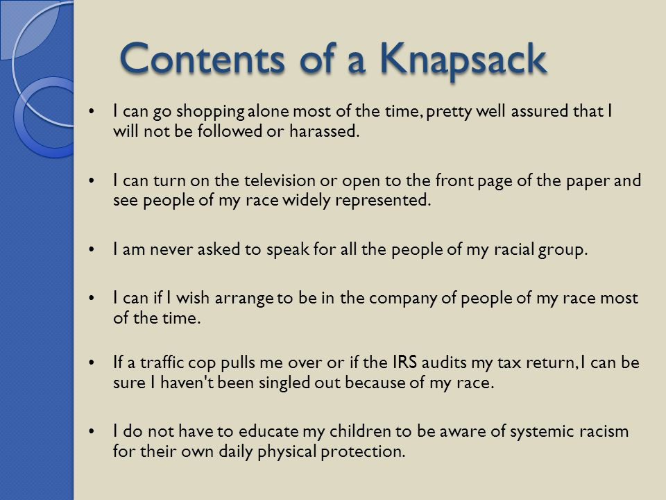 Contents of a Knapsack I can go shopping alone most of the time, pretty well assured that I will not be followed or harassed.
