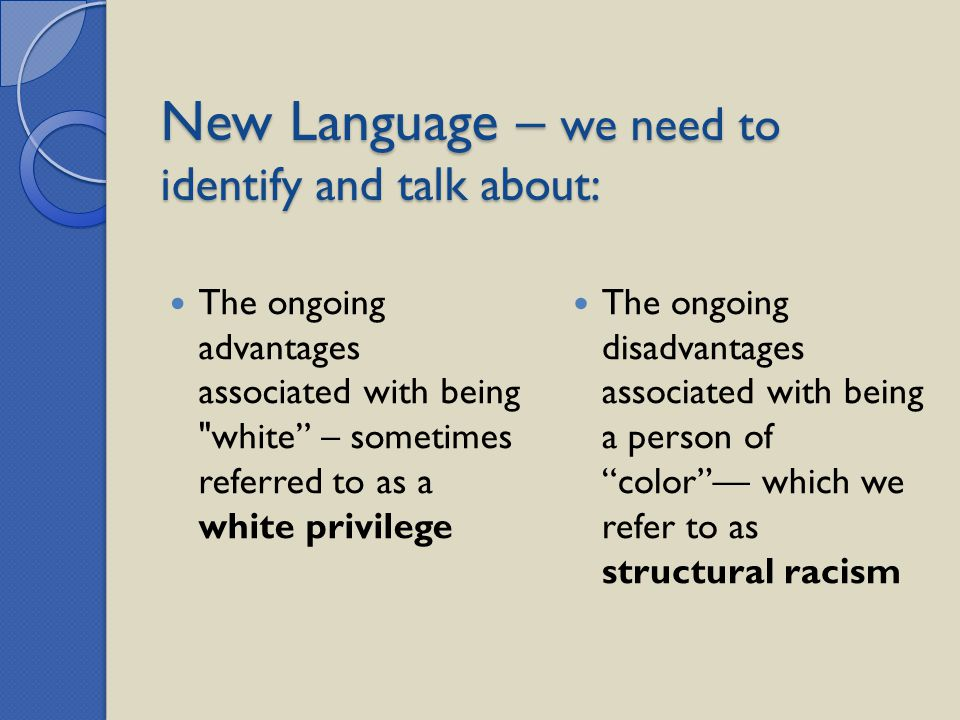 New Language – we need to identify and talk about: