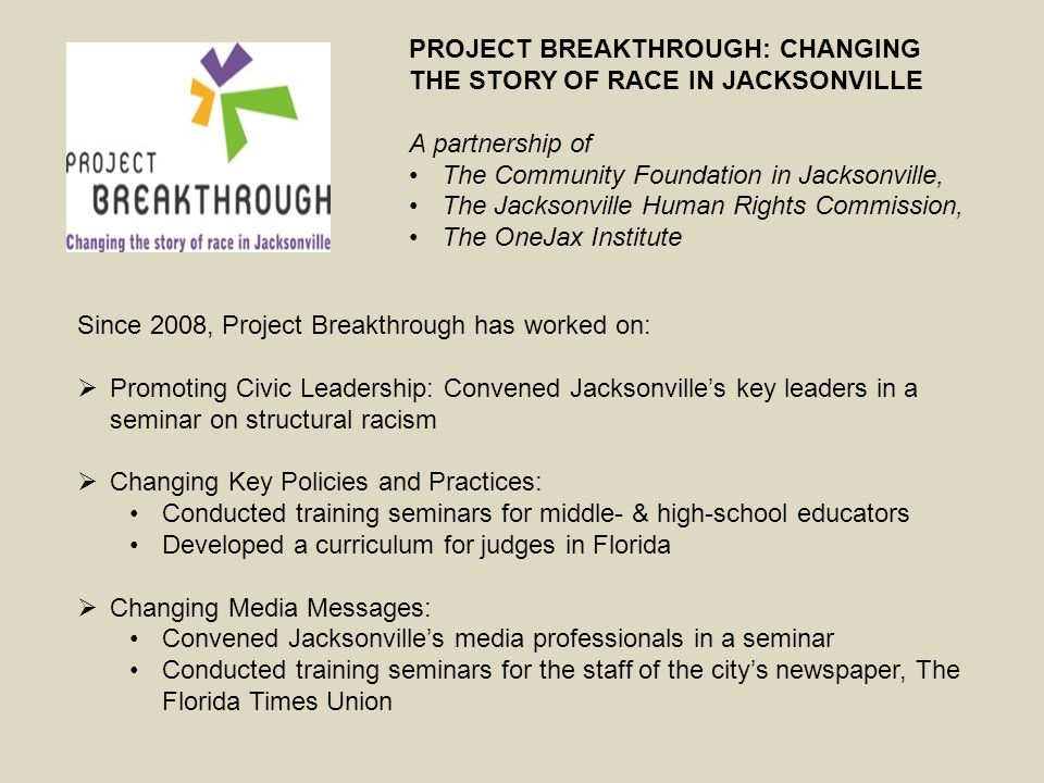 PROJECT BREAKTHROUGH: CHANGING THE STORY OF RACE IN JACKSONVILLE