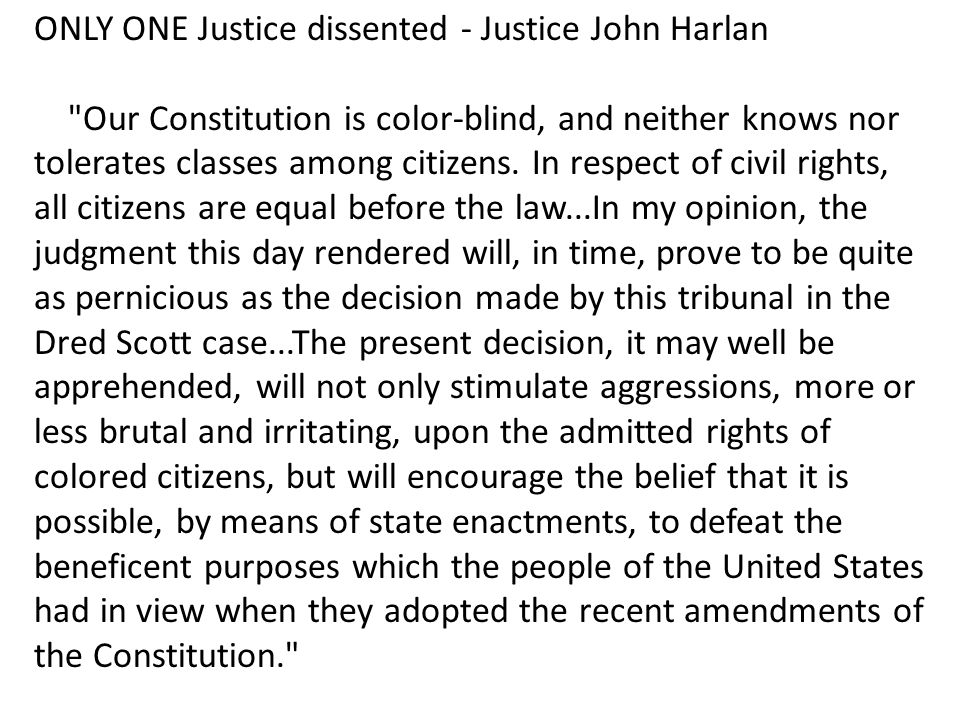 ONLY ONE Justice dissented - Justice John Harlan