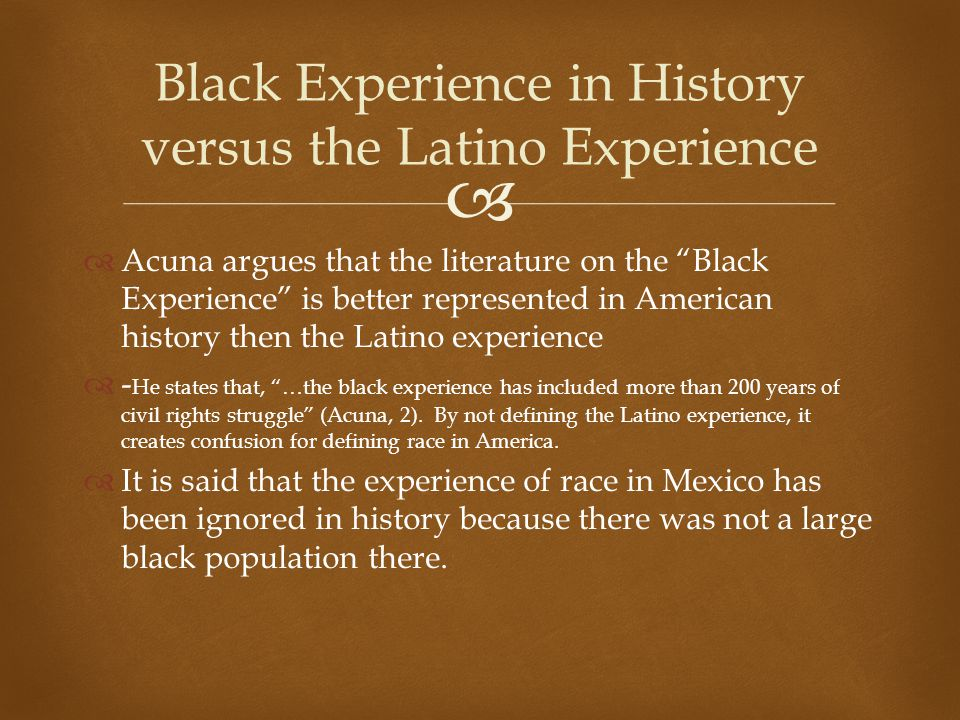 Black Experience in History versus the Latino Experience