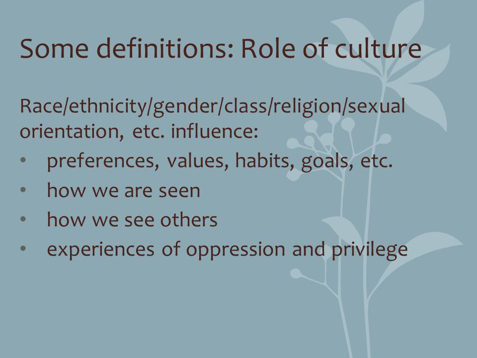 Some definitions: Role of culture