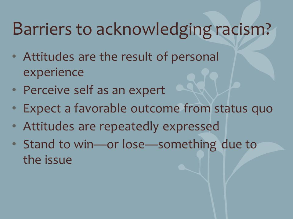 Barriers to acknowledging racism