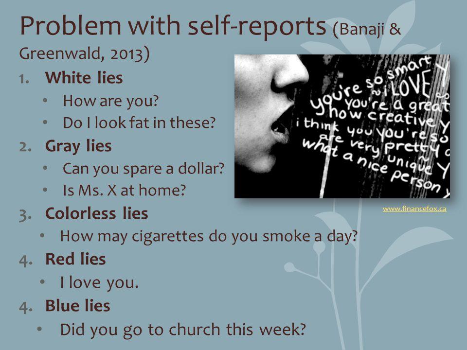 Problem with self-reports (Banaji & Greenwald, 2013)