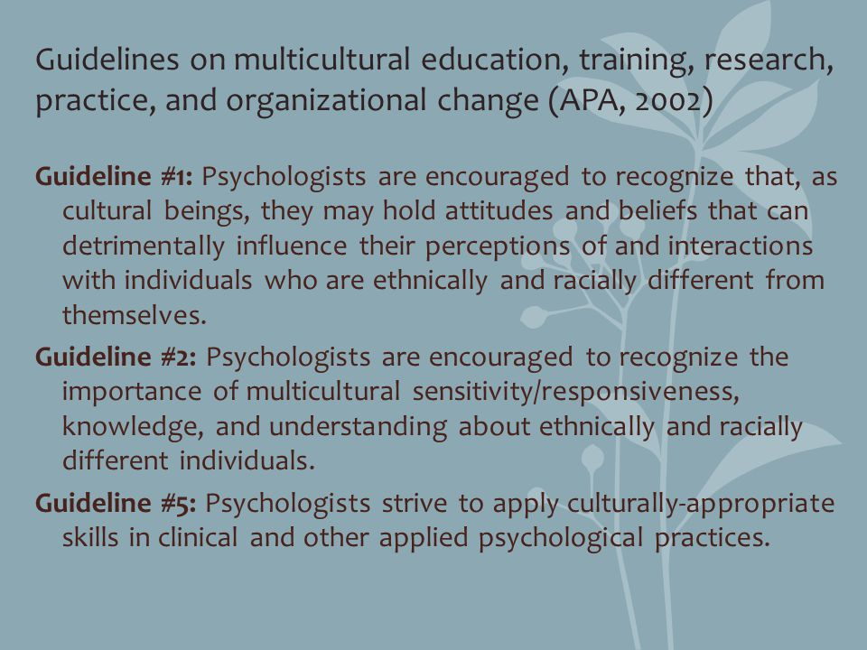 Guidelines on multicultural education, training, research, practice, and organizational change (APA, 2002)