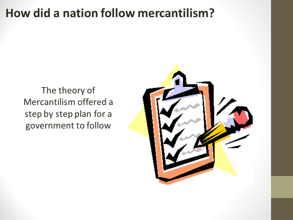 How did a nation follow mercantilism