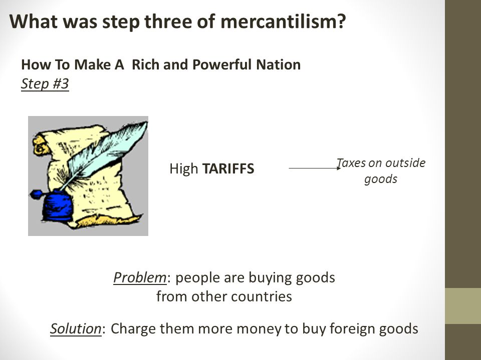 What was step three of mercantilism