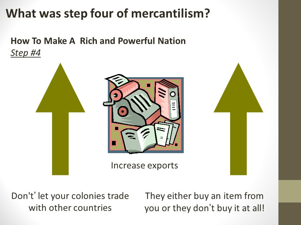 What was step four of mercantilism