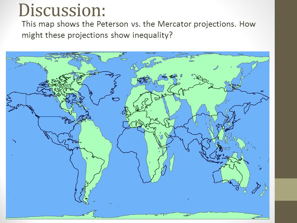 Discussion: This map shows the Peterson vs. the Mercator projections.