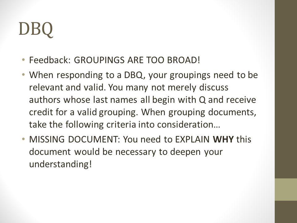 DBQ Feedback: GROUPINGS ARE TOO BROAD!