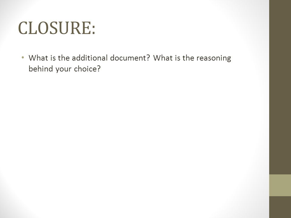 CLOSURE: What is the additional document What is the reasoning behind your choice