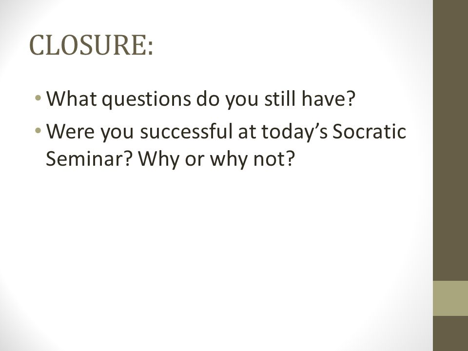 CLOSURE: What questions do you still have