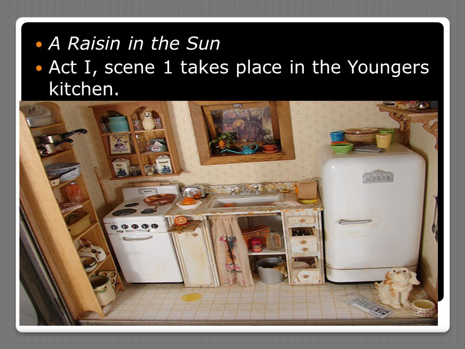 A Raisin in the Sun Act I, scene 1 takes place in the Youngers kitchen.