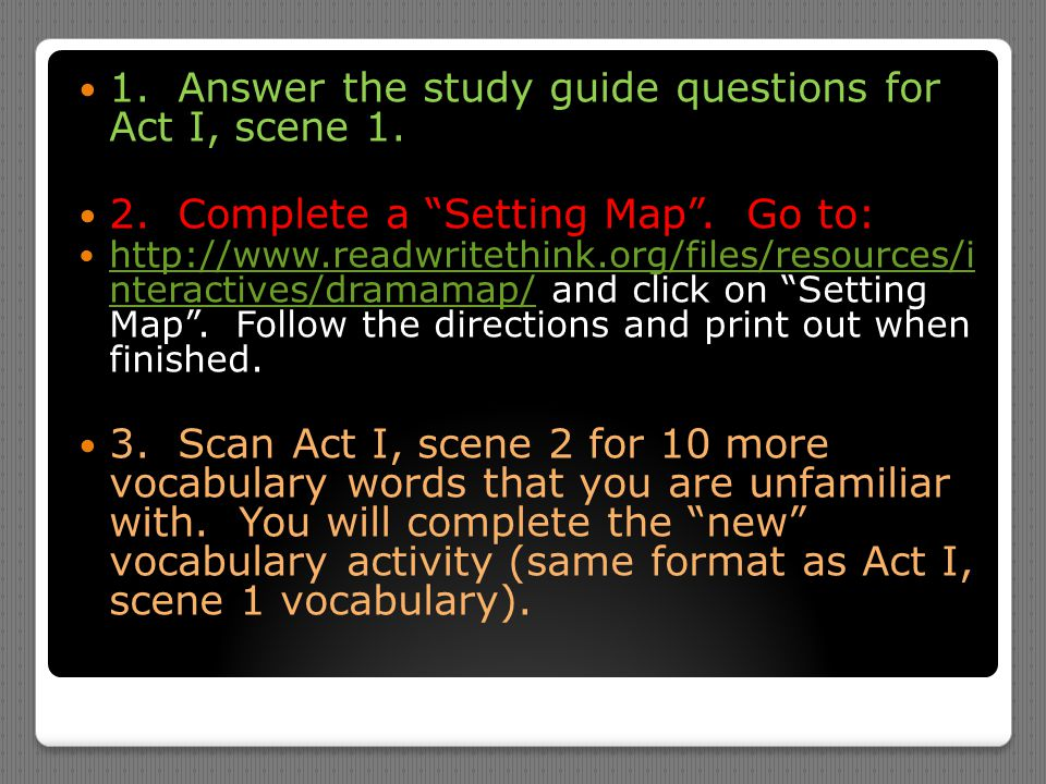 1. Answer the study guide questions for Act I, scene 1.