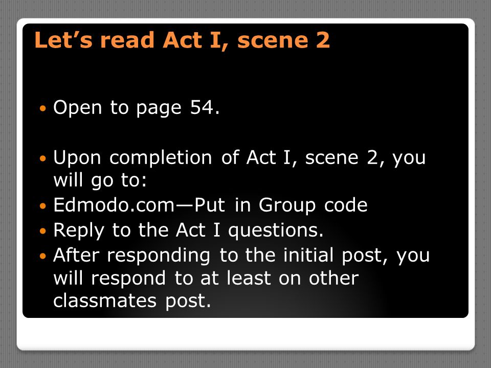 Let's read Act I, scene 2 Open to page 54.