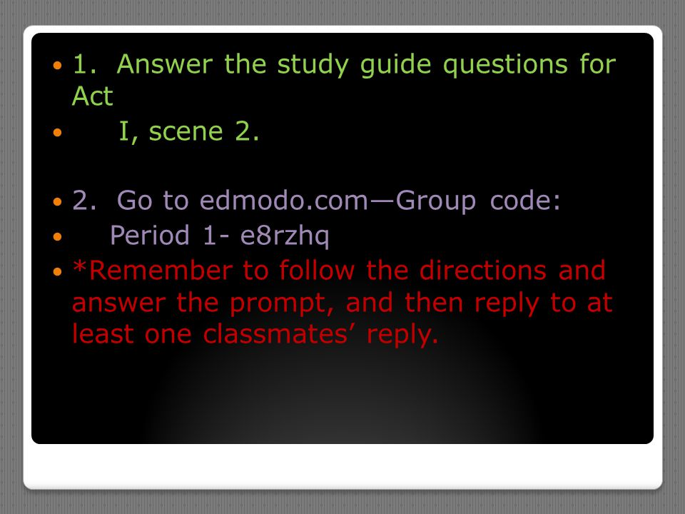 1. Answer the study guide questions for Act