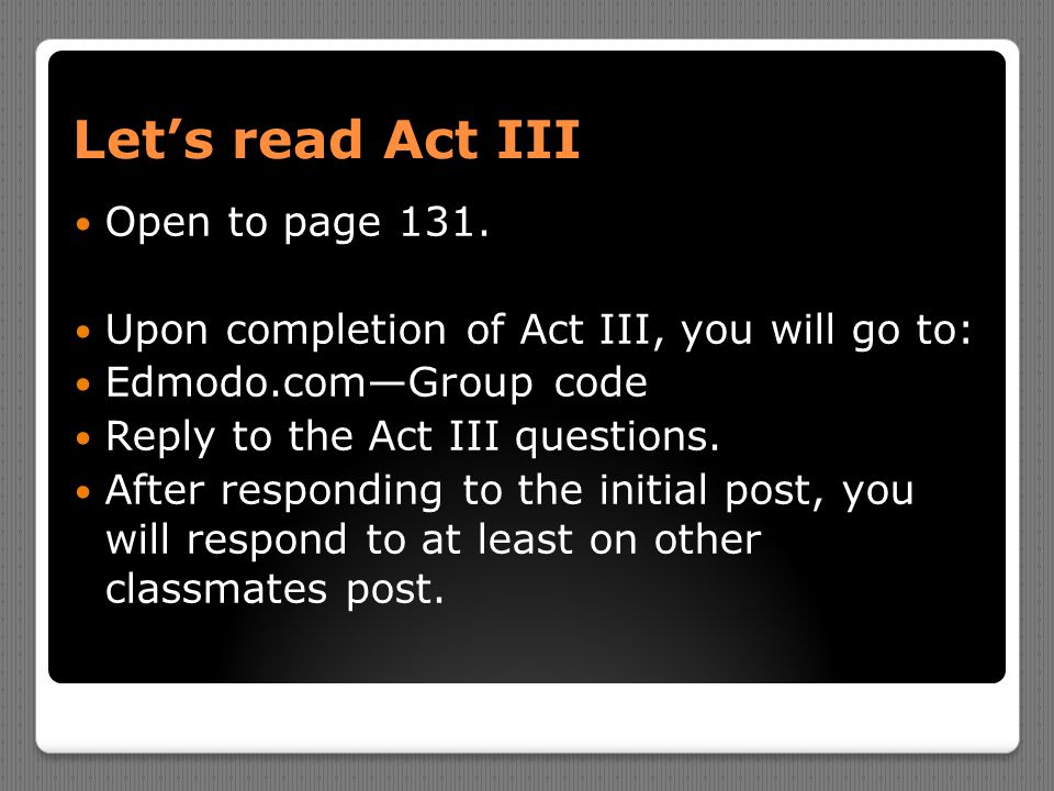 Let's read Act III Open to page 131.