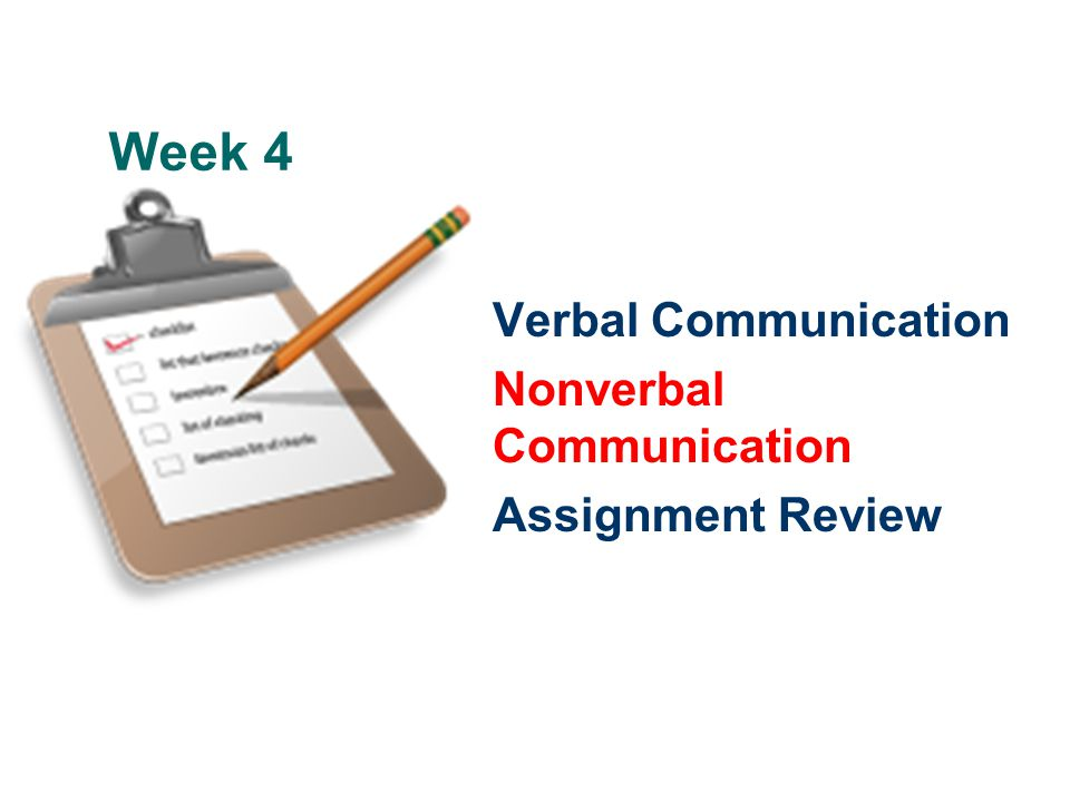 Week 4 Verbal Communication Nonverbal Communication Assignment Review