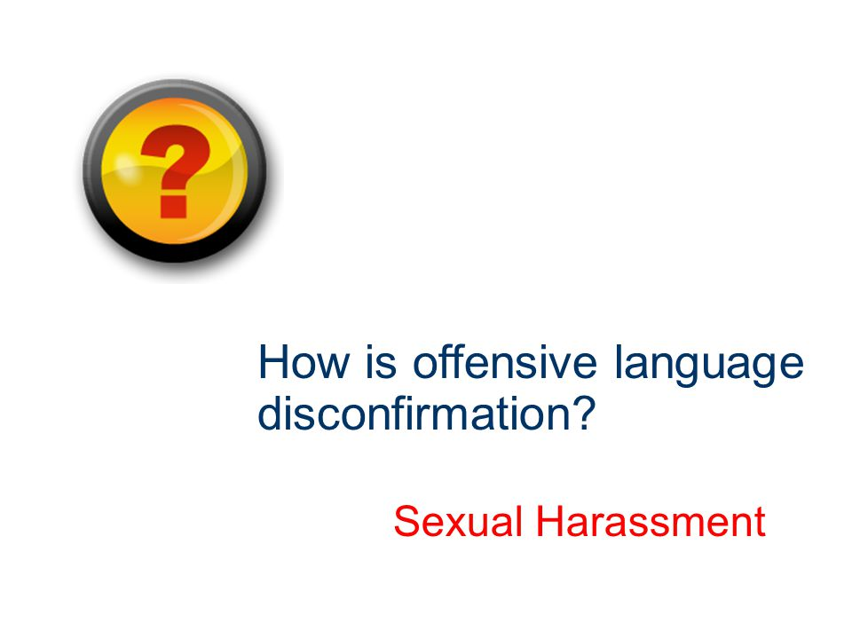 How is offensive language disconfirmation