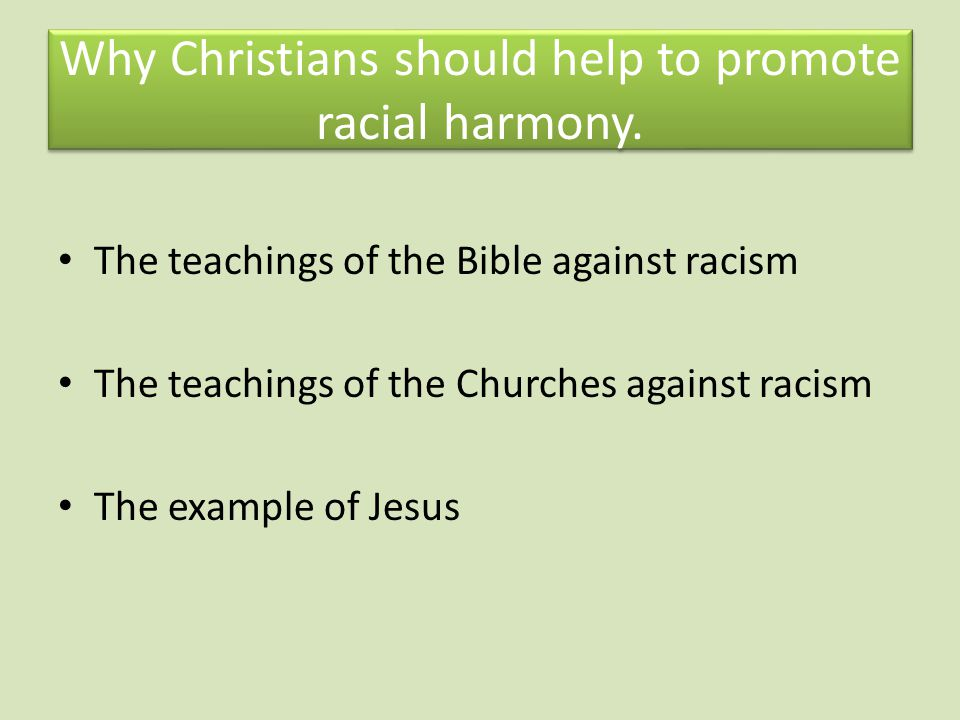 Why Christians should help to promote racial harmony.