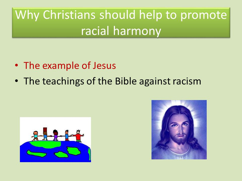 Why Christians should help to promote racial harmony
