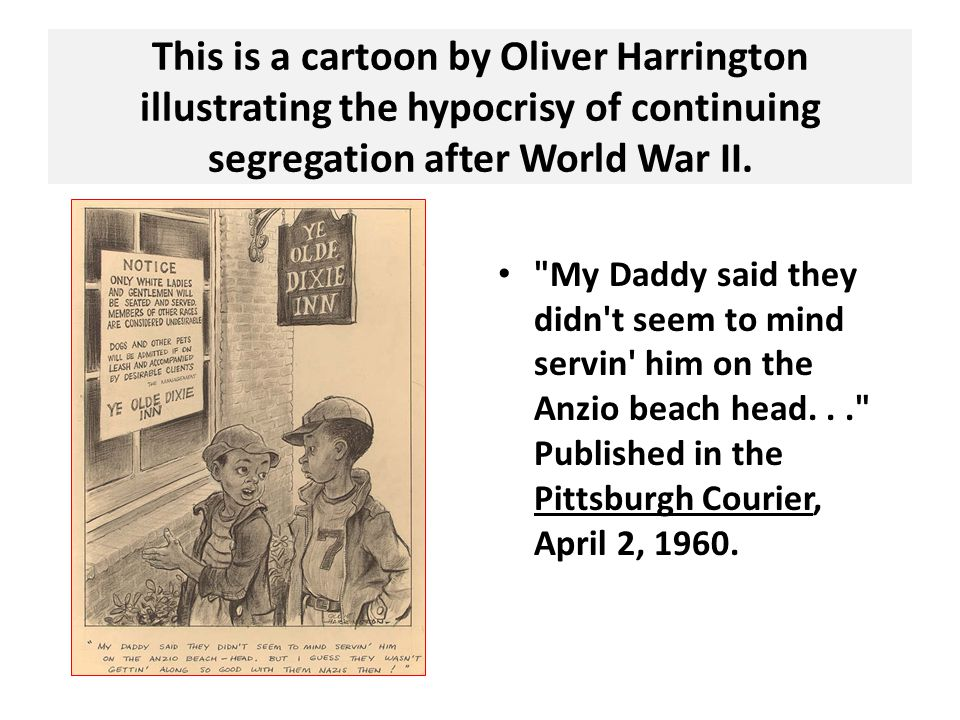 This is a cartoon by Oliver Harrington illustrating the hypocrisy of continuing segregation after World War II.