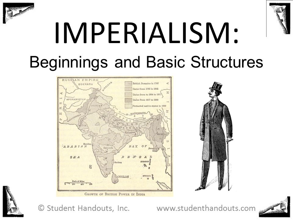 IMPERIALISM: Beginnings and Basic Structures
